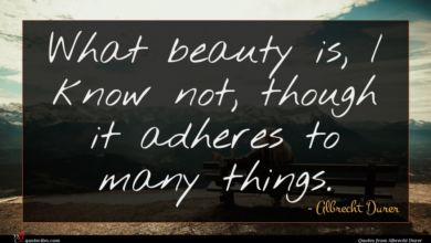 Photo of Albrecht Durer quote : What beauty is I …