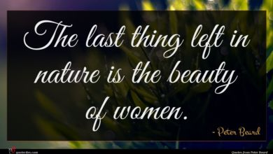 Photo of Peter Beard quote : The last thing left …