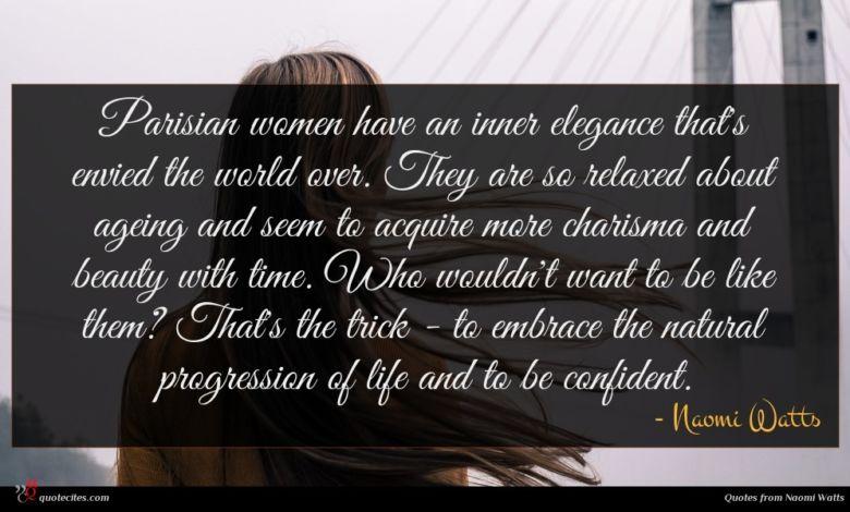Photo of Naomi Watts quote : Parisian women have an …