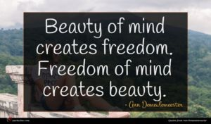 Ann Demeulemeester quote : Beauty of mind creates ...