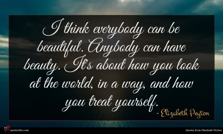 Photo of Elizabeth Peyton quote : I think everybody can …