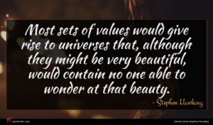 Stephen Hawking quote : Most sets of values ...