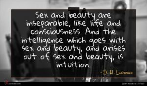 D. H. Lawrence quote : Sex and beauty are ...