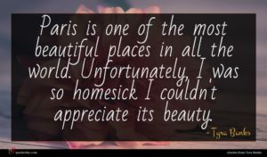 Tyra Banks quote : Paris is one of ...