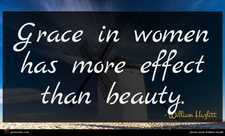 Photo of William Hazlitt quote : Grace in women has …