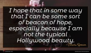 Octavia Spencer quote : I hope that in ...