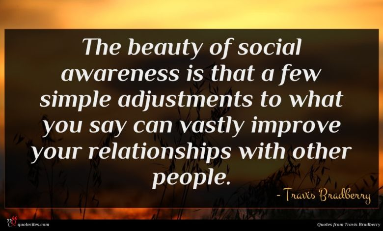 Photo of Travis Bradberry quote : The beauty of social …