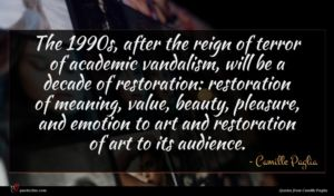 Camille Paglia quote : The s after the ...