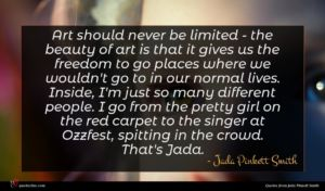Jada Pinkett Smith quote : Art should never be ...
