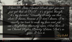Gigi Hadid quote : I love St Ives ...
