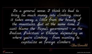 Alex Honnold quote : In a general sense ...