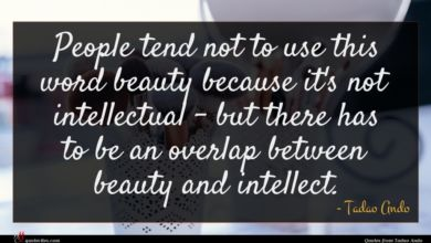 Photo of Tadao Ando quote : People tend not to …