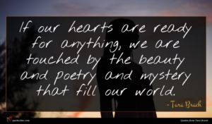 Tara Brach quote : If our hearts are ...
