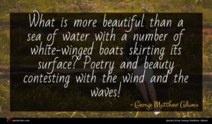 George Matthew Adams quote : What is more beautiful ...