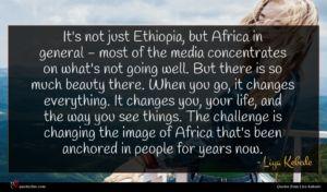 Liya Kebede quote : It's not just Ethiopia ...