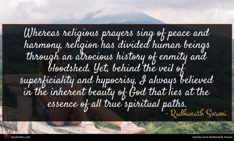 Photo of Radhanath Swami quote : Whereas religious prayers sing …