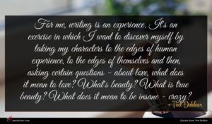 Ted Dekker quote : For me writing is ...