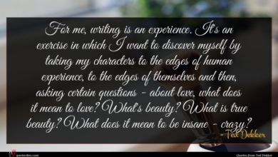 Photo of Ted Dekker quote : For me writing is …