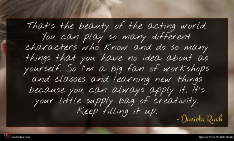 Photo of Daniela Ruah quote : That's the beauty of …