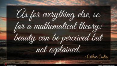 Photo of Arthur Cayley quote : As for everything else …