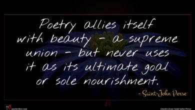 Photo of Saint-John Perse quote : Poetry allies itself with …
