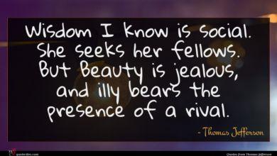 Photo of Thomas Jefferson quote : Wisdom I know is …