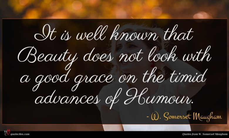 Photo of W. Somerset Maugham quote : It is well known …