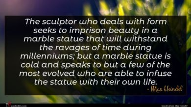 Photo of Max Heindel quote : The sculptor who deals …