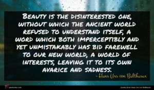 Hans Urs von Balthasar quote : Beauty is the disinterested ...