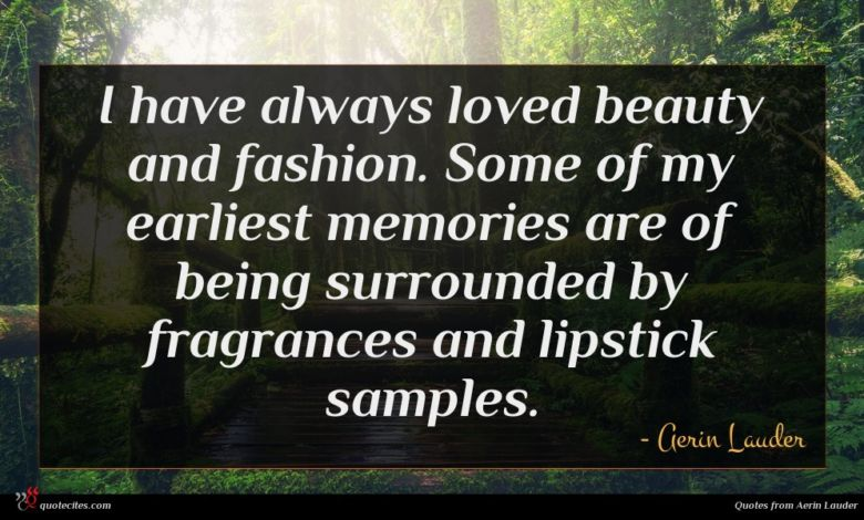 Photo of Aerin Lauder quote : I have always loved …