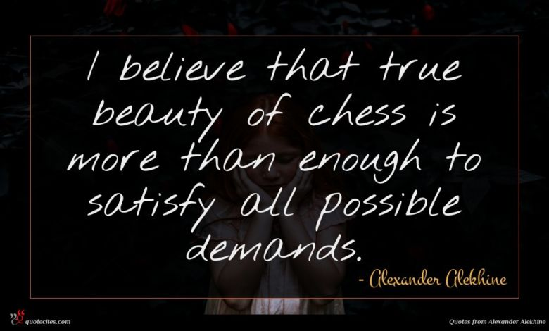 Photo of Alexander Alekhine quote : I believe that true …