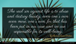 Katherine Anne Porter quote : The real sin against ...