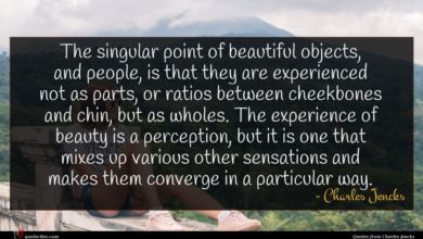 Photo of Charles Jencks quote : The singular point of …