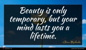 Alicia Machado quote : Beauty is only temporary ...