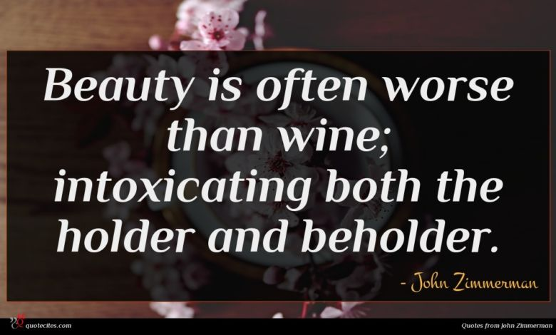 Photo of John Zimmerman quote : Beauty is often worse …