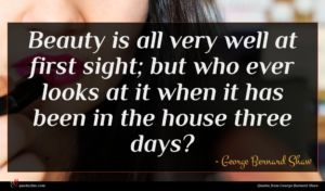 George Bernard Shaw quote : Beauty is all very ...