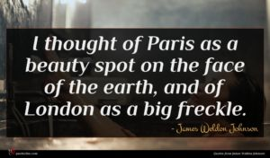 James Weldon Johnson quote : I thought of Paris ...