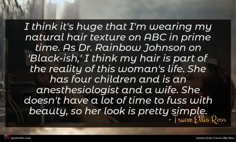 Photo of Tracee Ellis Ross quote : I think it's huge …