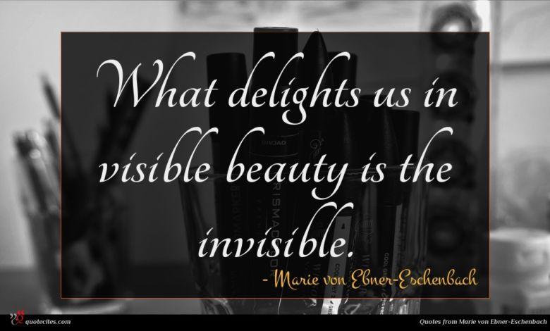 Photo of Marie von Ebner-Eschenbach quote : What delights us in …