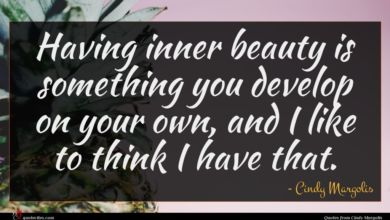 Photo of Cindy Margolis quote : Having inner beauty is …