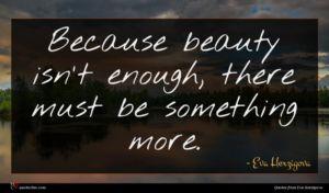 Eva Herzigova quote : Because beauty isn't enough ...
