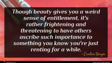 Photo of Candice Bergen quote : Though beauty gives you …