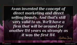 Andrea Jung quote : Avon invented the concept ...