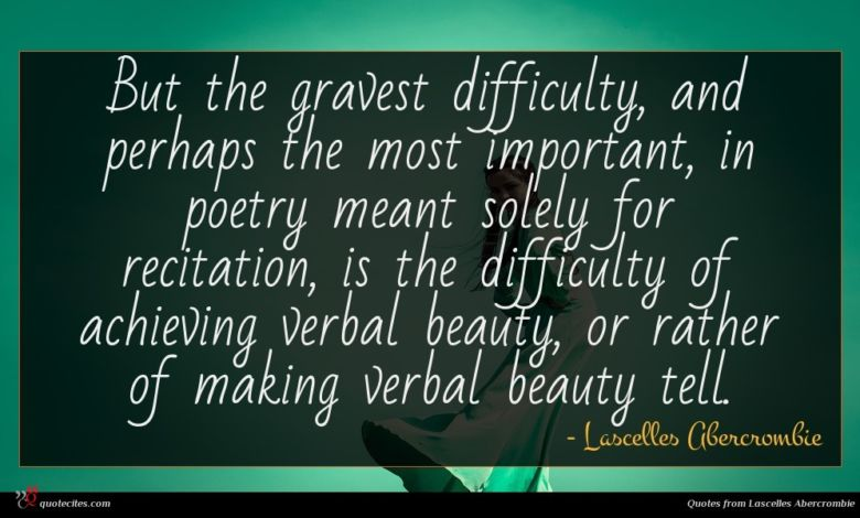 Photo of Lascelles Abercrombie quote : But the gravest difficulty …