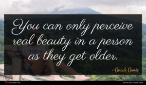 Anouk Aimée quote : You can only perceive ...