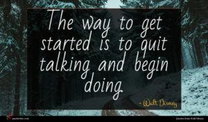 Walt Disney quote : The way to get ...