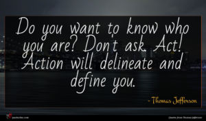 Thomas Jefferson quote : Do you want to ...