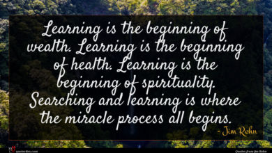 Photo of Jim Rohn quote : Learning is the beginning …