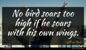 William Blake quote : No bird soars too ...