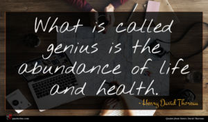 Henry David Thoreau quote : What is called genius ...